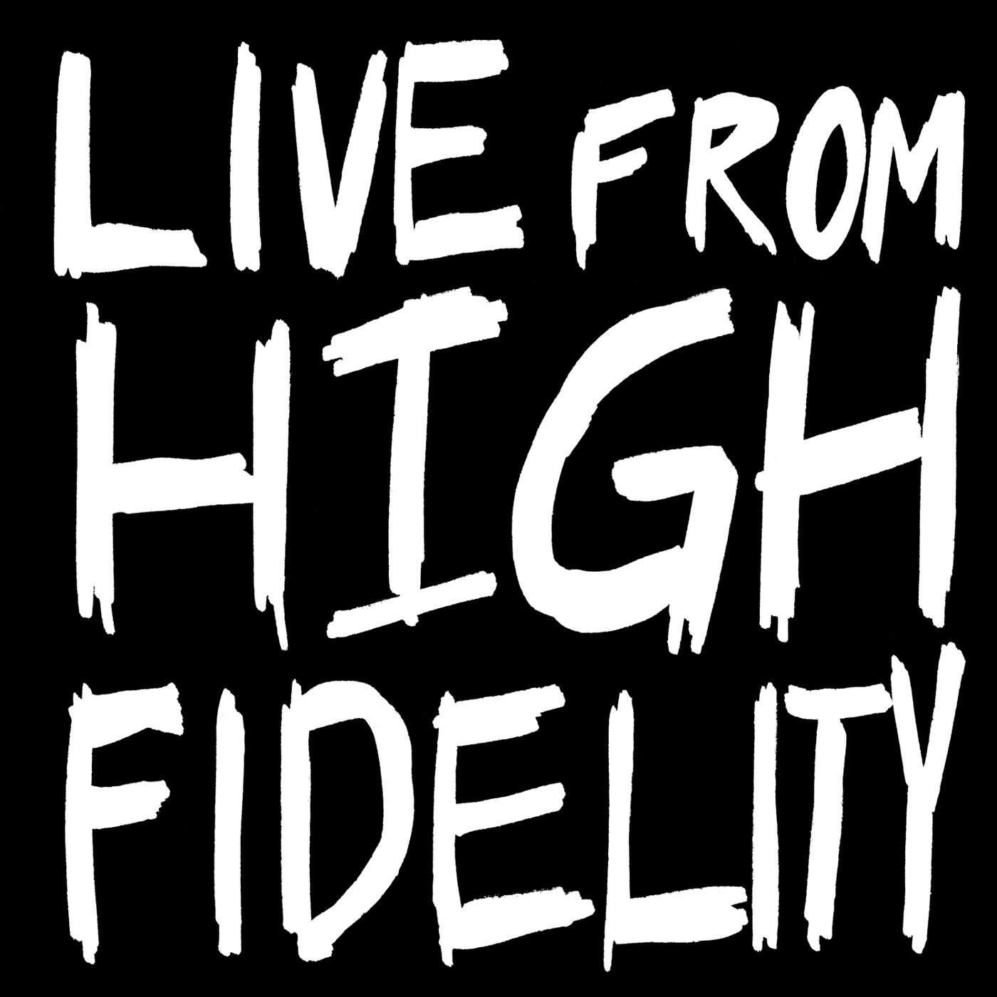 Live from High Fidelity